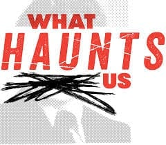 """What Haunts Us"" documentary premieres for high school students"